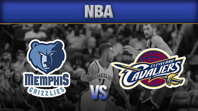 Cleveland Cavaliers vs. Memphis Grizzlies at Quicken Loans Arena