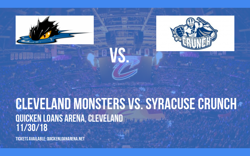 Cleveland Monsters vs. Syracuse Crunch at Quicken Loans Arena