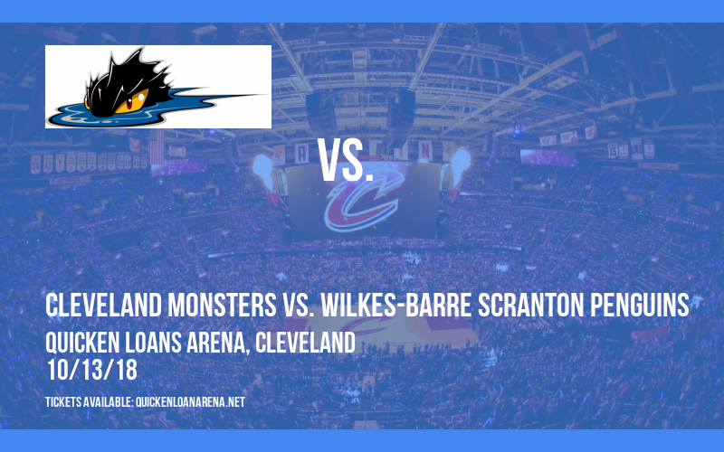 Cleveland Monsters vs. Wilkes-Barre Scranton Penguins at Quicken Loans Arena