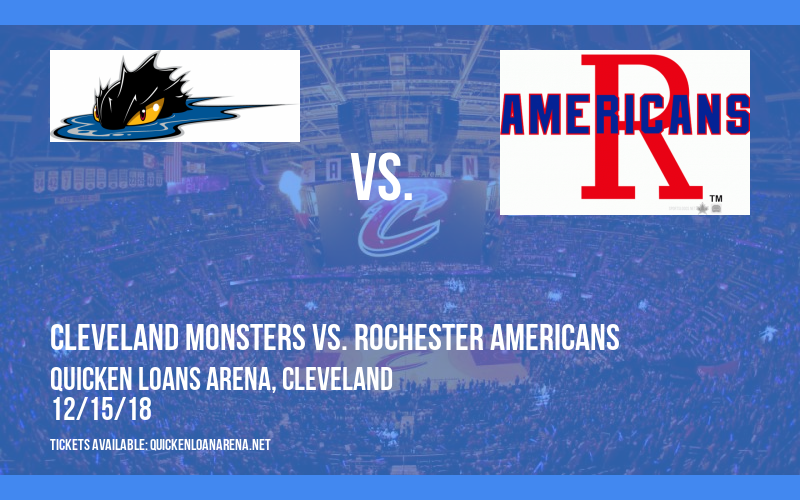 Cleveland Monsters vs. Rochester Americans at Quicken Loans Arena