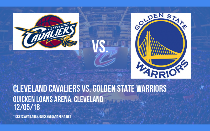 Cleveland Cavaliers vs. Golden State Warriors at Quicken Loans Arena