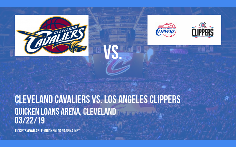 Cleveland Cavaliers vs. Los Angeles Clippers at Quicken Loans Arena