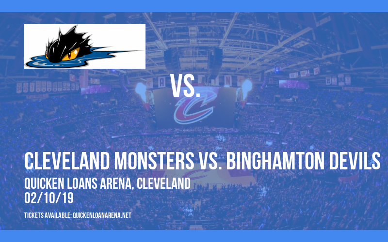 Cleveland Monsters vs. Binghamton Devils at Quicken Loans Arena