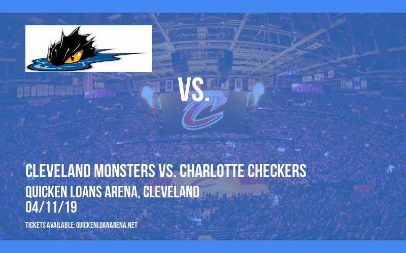 Cleveland Monsters vs. Charlotte Checkers at Quicken Loans Arena