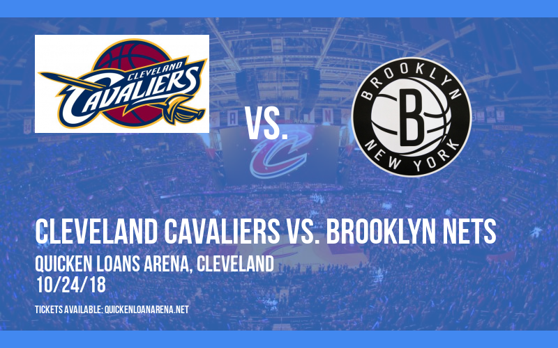 Cleveland Cavaliers vs. Brooklyn Nets at Quicken Loans Arena