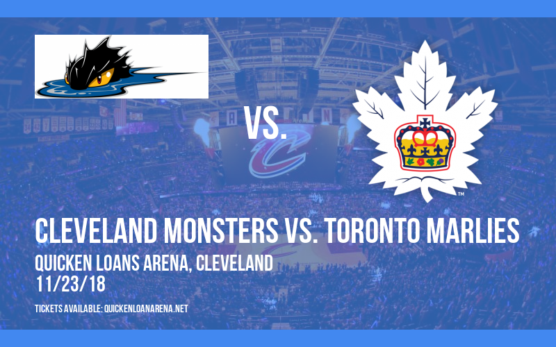 Cleveland Monsters vs. Toronto Marlies at Quicken Loans Arena
