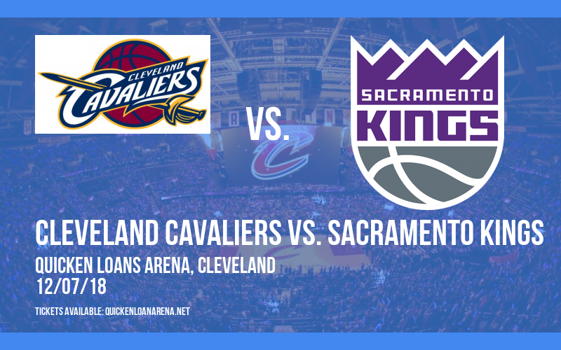 Cleveland Cavaliers vs. Sacramento Kings at Quicken Loans Arena