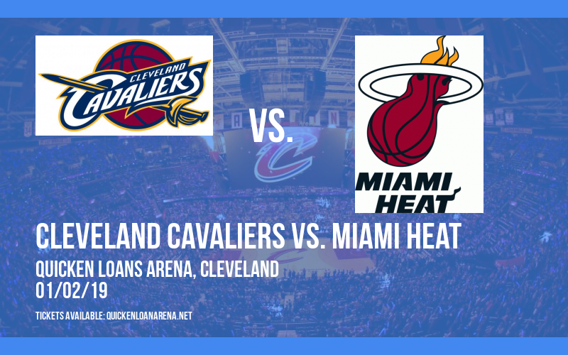 Cleveland Cavaliers vs. Miami Heat at Quicken Loans Arena