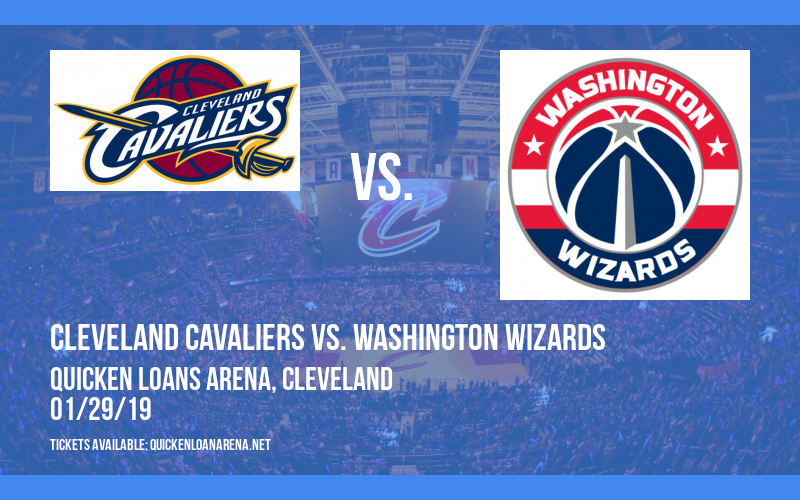 Cleveland Cavaliers vs. Washington Wizards at Quicken Loans Arena