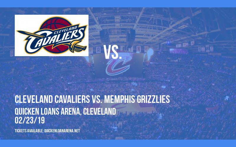 Cleveland Cavaliers vs. Memphis Grizzlies at Quicken Loans Arena