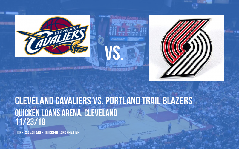 Cleveland Cavaliers vs. Portland Trail Blazers at Quicken Loans Arena