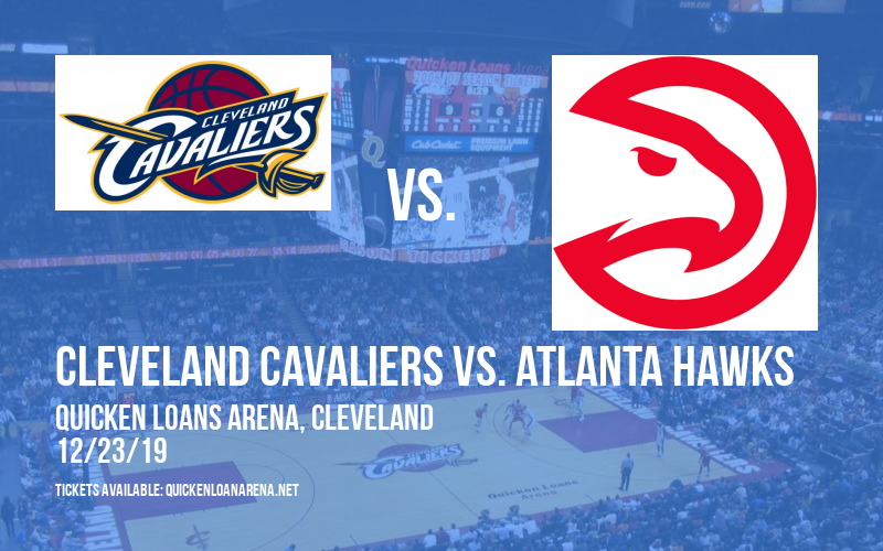 Cleveland Cavaliers vs. Atlanta Hawks at Quicken Loans Arena
