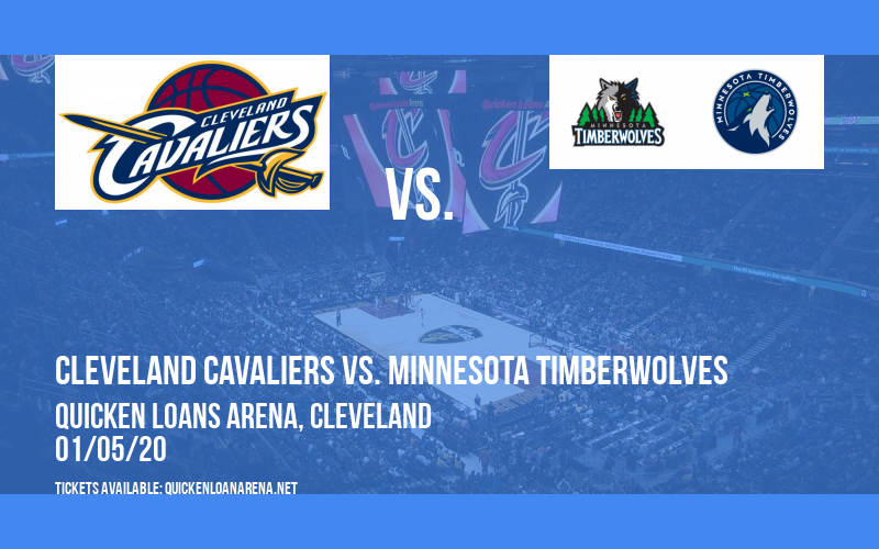 Cleveland Cavaliers vs. Minnesota Timberwolves at Quicken Loans Arena