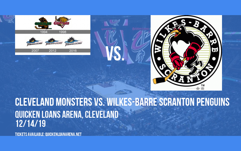 Cleveland Monsters vs. Wilkes-Barre Scranton Penguins at Quicken Loans Arena