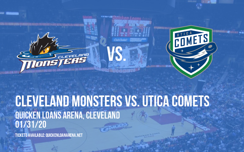 Cleveland Monsters vs. Utica Comets at Quicken Loans Arena