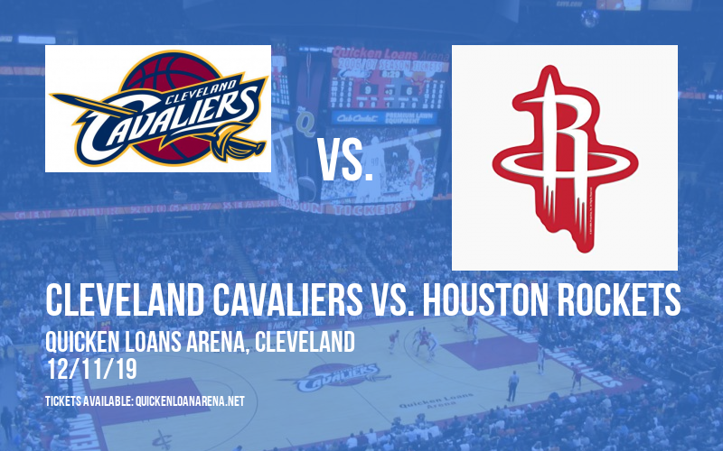 Cleveland Cavaliers vs. Houston Rockets at Quicken Loans Arena
