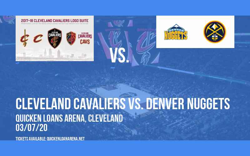 Cleveland Cavaliers vs. Denver Nuggets at Quicken Loans Arena