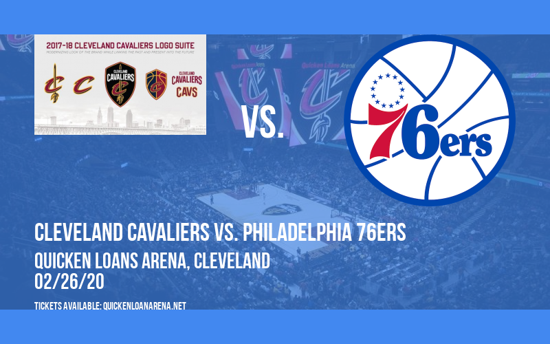 Cleveland Cavaliers vs. Philadelphia 76ers at Quicken Loans Arena