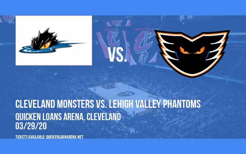 Cleveland Monsters vs. Lehigh Valley Phantoms [POSTPONED] at Rocket Mortgage FieldHouse
