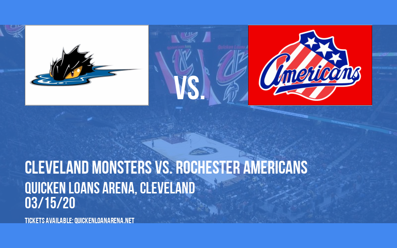 Cleveland Monsters vs. Rochester Americans [CANCELLED] at Rocket Mortgage FieldHouse