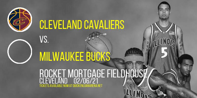 Cleveland Cavaliers vs. Milwaukee Bucks at Rocket Mortgage FieldHouse