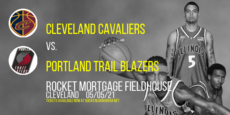 Cleveland Cavaliers vs. Portland Trail Blazers at Rocket Mortgage FieldHouse