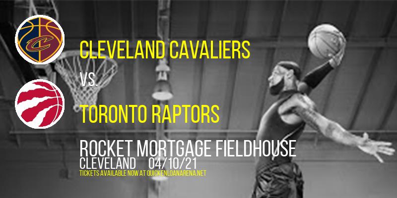 Cleveland Cavaliers vs. Toronto Raptors at Rocket Mortgage FieldHouse