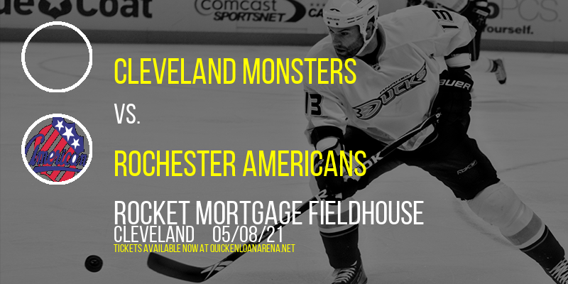 Cleveland Monsters vs. Rochester Americans at Rocket Mortgage FieldHouse