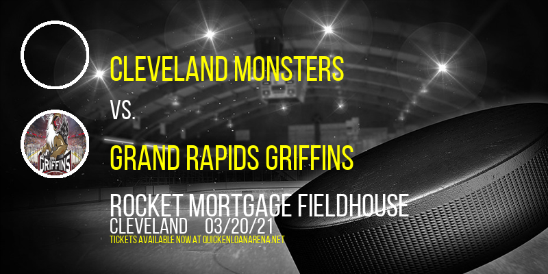 Cleveland Monsters vs. Grand Rapids Griffins at Rocket Mortgage FieldHouse