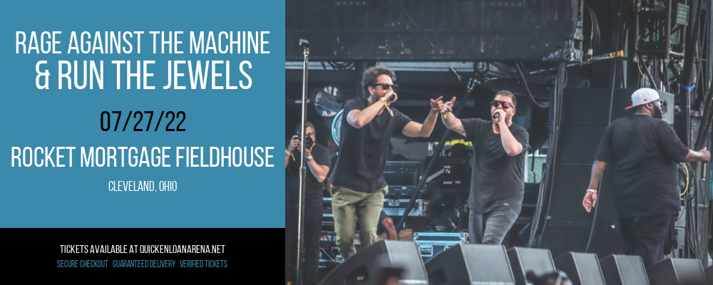 Rage Against The Machine & Run The Jewels at Rocket Mortgage FieldHouse