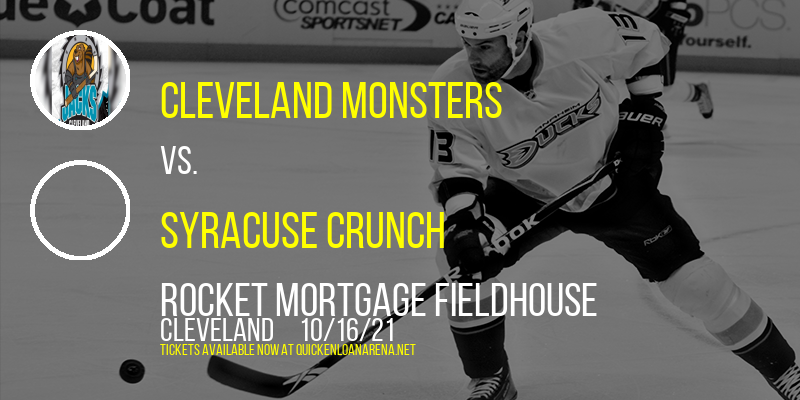 Cleveland Monsters vs. Syracuse Crunch at Rocket Mortgage FieldHouse