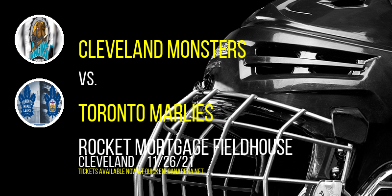 Cleveland Monsters vs. Toronto Marlies at Rocket Mortgage FieldHouse