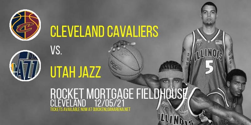 Cleveland Cavaliers vs. Utah Jazz at Rocket Mortgage FieldHouse