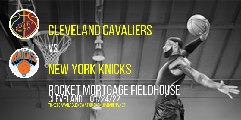 Cleveland Cavaliers vs. New York Knicks at Rocket Mortgage FieldHouse