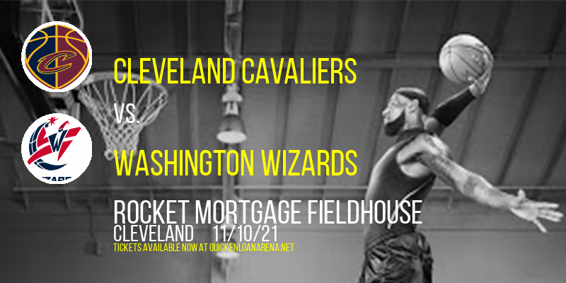 Cleveland Cavaliers vs. Washington Wizards at Rocket Mortgage FieldHouse