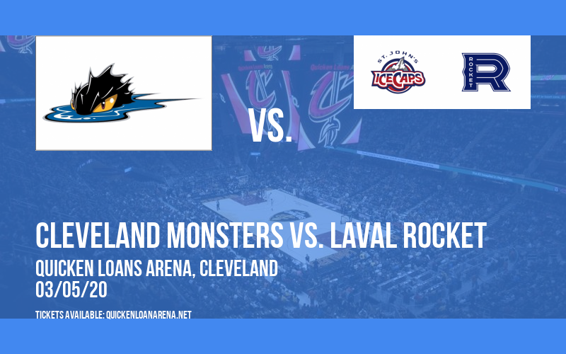 Cleveland Monsters vs. Laval Rocket at Quicken Loans Arena