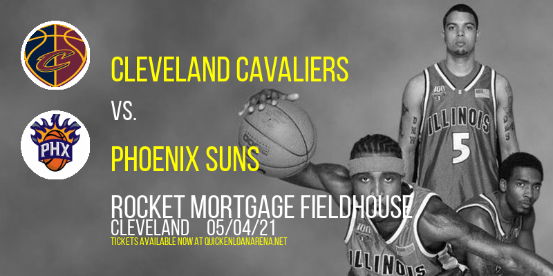 Cleveland Cavaliers vs. Phoenix Suns at Rocket Mortgage FieldHouse
