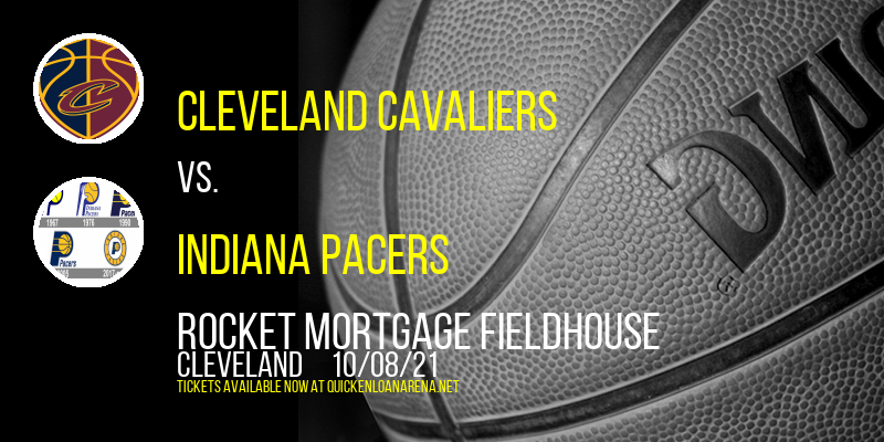 NBA Preseason: Cleveland Cavaliers vs. Indiana Pacers at Rocket Mortgage FieldHouse